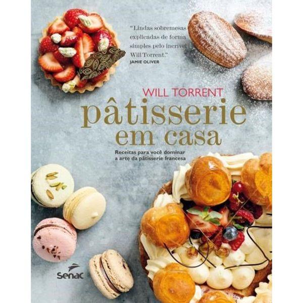 Livro Patisserie em casa - receitas para você dominar a arte da patisserie francesa Senac - 25669