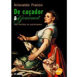 Livro-De-cacador-a-gourmet---uma-historia-da-gastronomia-Senac---25652