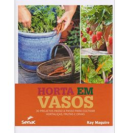 Livro-Horta-em-vasos---30-projetos-passo-a-passo-para-cultivar-hortalicas-Senac---25661